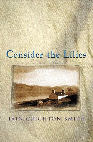 Consider the Lilies - Iain Crichton Smith (1968)