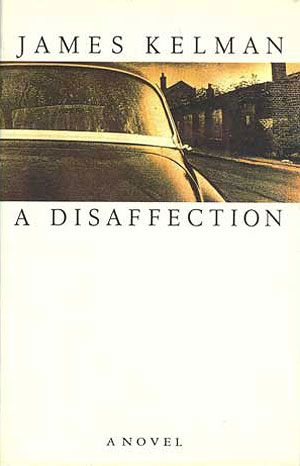 A Disaffection - James Kelman (1989)