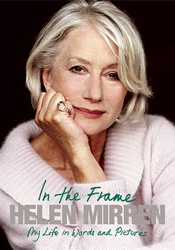 Helen Mirren - In the Frame: My Life in Words and Pictures