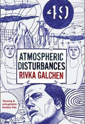 Rivka Galchen - Atmospheric Disturbances