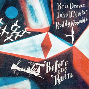 Drever McCusker Woomble - Before the Ruin