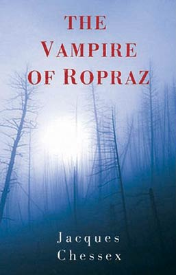 Jacques Chessex - The Vampire of Ropraz
