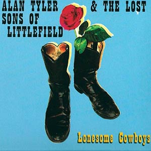 Alan Tyler & the Lost Sons of Littlefield - Lonesome Cowboys