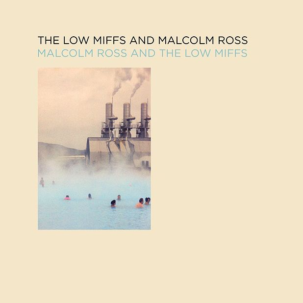The Low Miffs And Malcolm Ross: Malcolm Ross And The Low Miffs