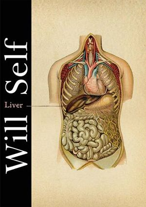 Will Self - Liver And Other Stories