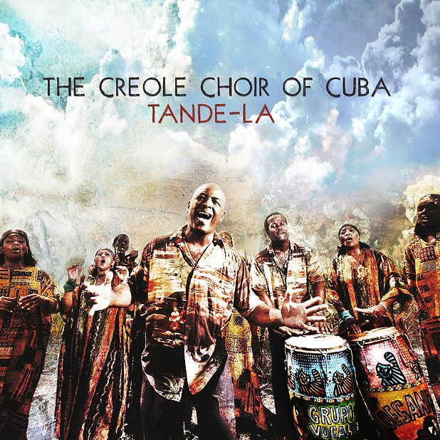 The Creole Choir Of Cuba - Tande-La