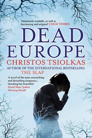 Christos Tsiolkas - Dead Europe
