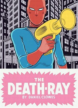 Daniel Clowes - The Death-Ray