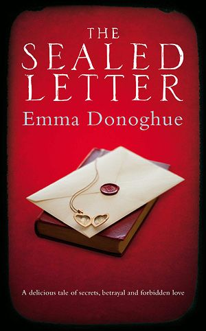 Emma Donoghue - The Sealed Letter