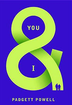 Padgett Powell, author of You & I - interview