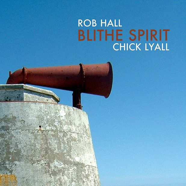 Rob Hall & Chick Lyall - Blithe Spirit