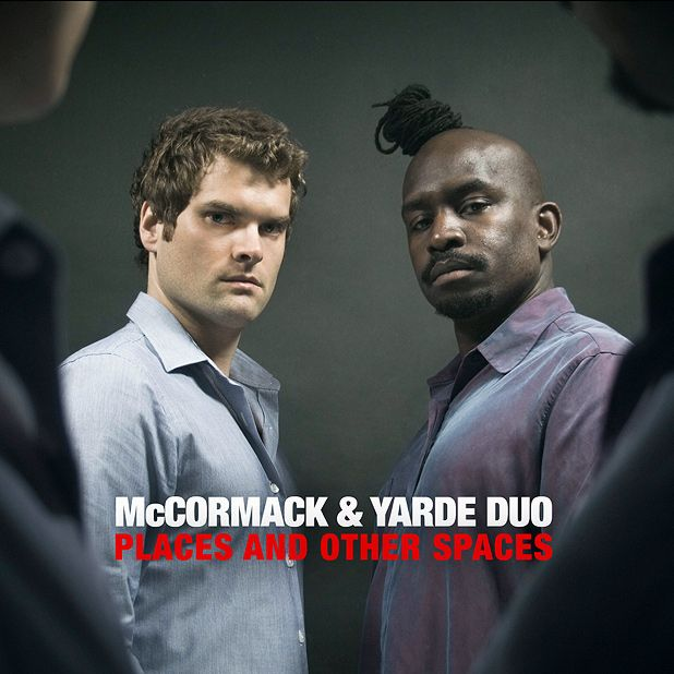 McCormack & Yarde Duo - Places and Other Spaces