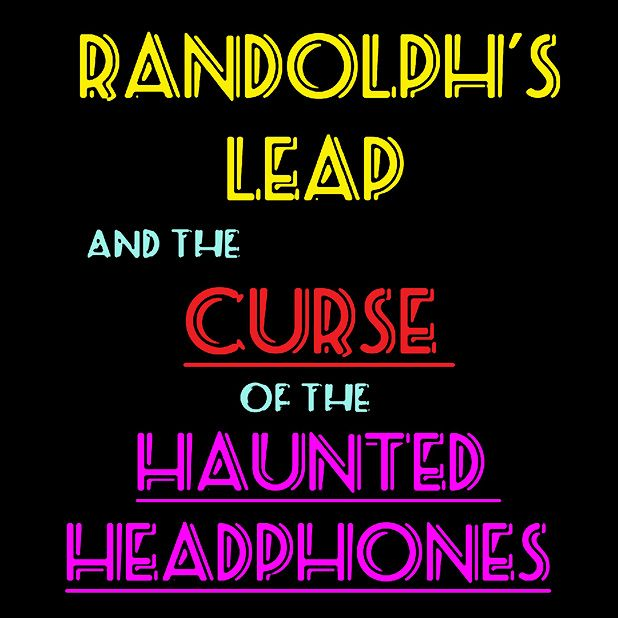 Randolph's Leap - The Curse of the Haunted Headphones