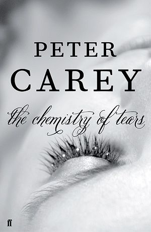 Peter Carey - The Chemistry of Tears