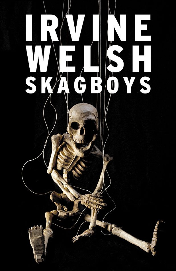 First Shot: Just Say Aye - an extract from Irvine Welsh's Skagboys