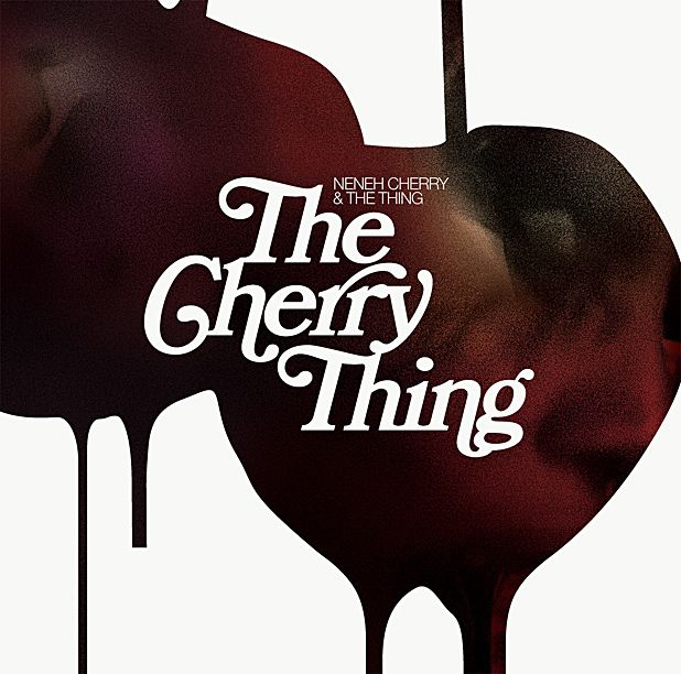 Neneh Cherry & The Thing - Cherry Thing