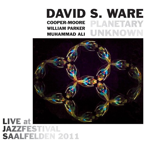 David S Ware/Planetary Unknown - Live at Jazzfestival Saalfelden 2011