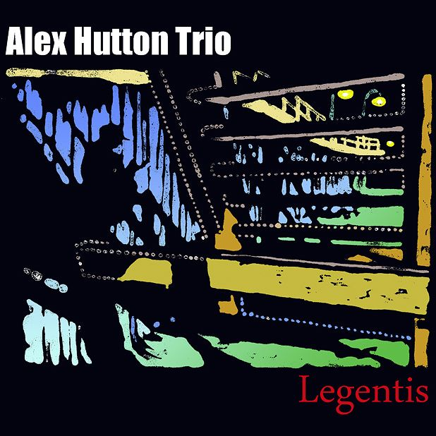 Alex Hutton Trio - Legentis