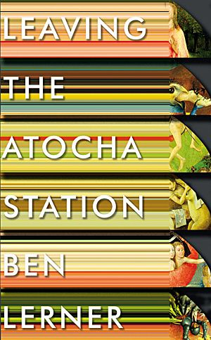 Ben Lerner - Leaving the Atocha Station