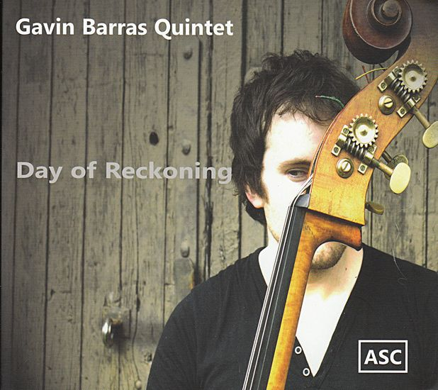 Gavin Barras Quintet: Day of Reckoning