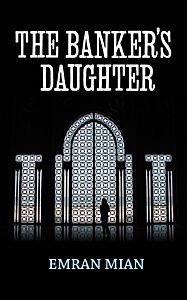 Emran Mian - The Banker's Daughter