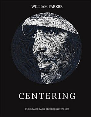 William Parker - Centering