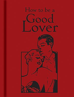 Bodleian Library - How to Be a Good Lover