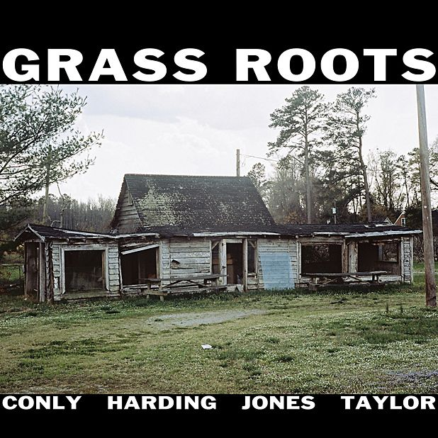 Sean Conly, Alex Harding, Darius Jones, Chad Taylor - Grass Roots