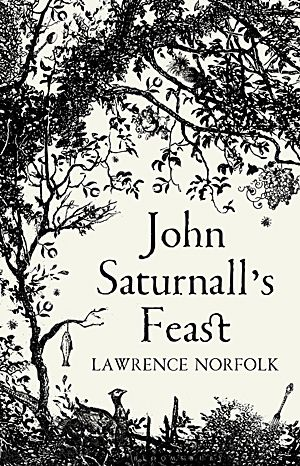 Lawrence Norfolk - John Saturnall's Feast