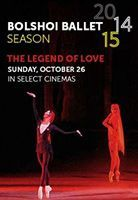 Bolshoi Ballet Live: The Legend of Love