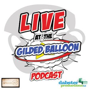 Live at the Gilded Balloon Podcast