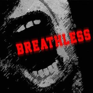 Breathless - A Dramatic Cantata