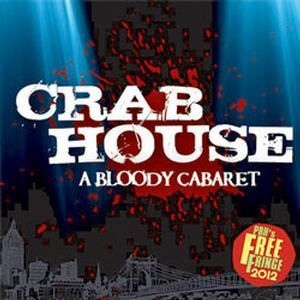 Crab House - A Bloody Cabaret