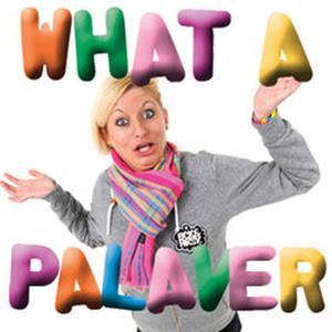 Harriet Dyer (Plus the Odd Pal) - What a Palaver!