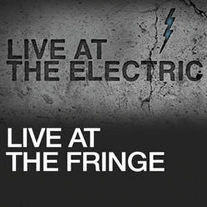 Live At The Electric: Live At The Fringe