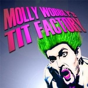 Molly Wobbly's Tit Factory