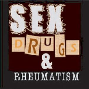 Sex, Drugs and Rheumatism - Free