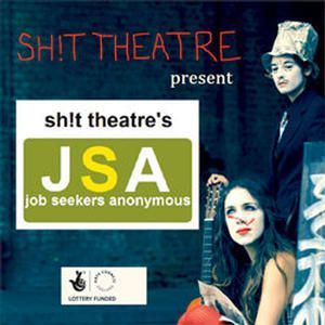 Shit Theatre Present: Shit Theatre's JSA (Job Seekers Anonymous)