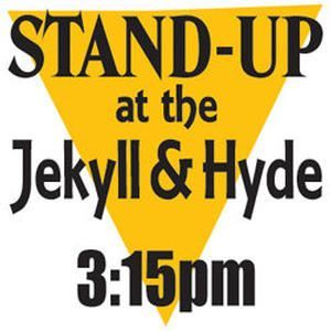 Stand-Up at the Jekyll & Hyde - Free