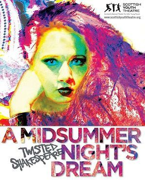 Twisted Shakespeare – A Midsummer Night's Dream – Scottish Youth Theatre Summer Festival 2012