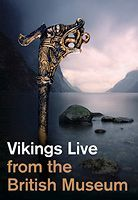 Vikings: Live from the British Museum